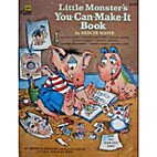 Little Monster's You-Can-Make-It Book…