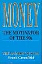 Money: the Motivator of the 90s: The Rainbow…