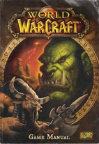World of Warcraft Game Manual by Blizzard…