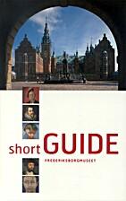 Short guide - Frederiksborgmuseet by Det…