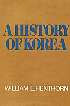A History of Korea by William E. Henthorn