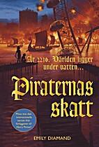 Piraternas skatt by Emily Diamand