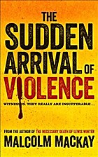 The Sudden Arrival of Violence (Glasgow…