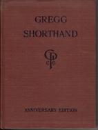Gregg Shorthand by John Robert Gregg