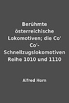 Berühmte österreichische Lokomotiven; die…