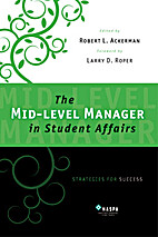 The Mid-level Manager in Student Affairs:…