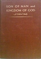 Son of Man and Kingdom of God,: A critical…
