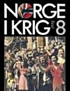 Norge i krig : B.8 Frigjøring by…