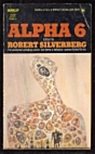Alpha 6 by Robert Silverberg