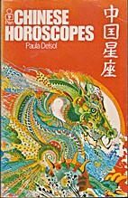 Chinese Horoscopes by Paula Delsol
