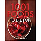1001 Foods To Die For by Corby Kummer
