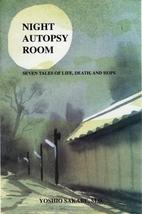 Night Autopsy Room: Seven Tales of Life,…