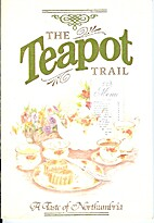 Teapot Trail: a Taste of Northumbria by C.…
