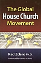The Global House Church Movement by Ph.D.…