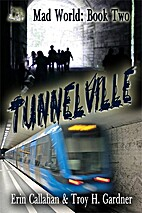 Tunnelville (Mad World Series) by Erin…