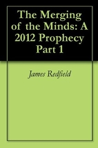 The Merging of the Minds: A 2012 Prophecy…