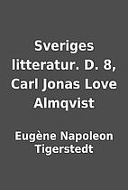 Sveriges litteratur. D. 8, Carl Jonas Love…