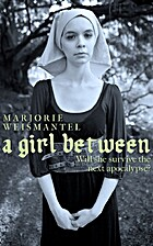 A Girl Between by Marjorie Weismantel