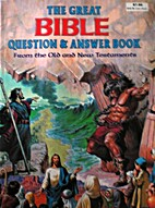 The Great Bible Question & Answer Book: From…