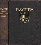 Easy steps in the Bible story by Mrs.…