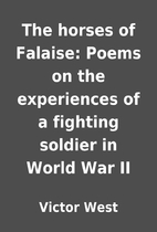The horses of Falaise: Poems on the…