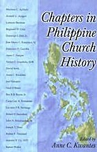 Chapters in Philippine church history by…