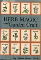 Herb Magic and Garden Craft. by Louise Evans…