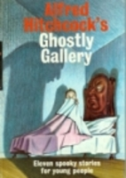 Alfred Hitchcock's Ghostly Gallery by Alfred…