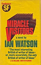 Miracle Visitors (Gollancz SF) by Ian Watson