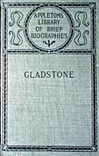 A short life of William Ewart Gladstone,:…