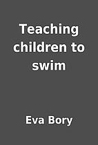 Teaching children to swim by Eva Bory