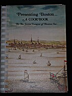 Presenting Boston...A Cookbook by Junior…