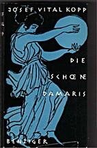 Die schöne Damaris : Roman by Josef Vital…