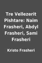 Tre Vellezerit Pishtare: Naim Frasheri,…