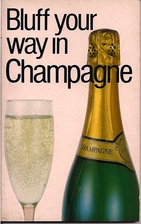Bluff Your Way in Champagne (The Bluffer's…