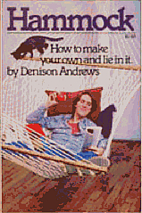 Hammock: How to Make Your Own and Lie in It…