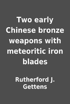 Two early Chinese bronze weapons with…