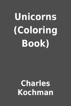 Unicorns (Coloring Book) by Charles Kochman