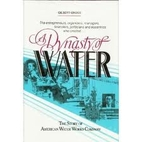 A dynasty of water: The story of American…