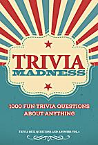 Trivia Madness Volume 4: 1000 Fun Trivia…