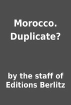 Morocco. Duplicate? by by the staff of…