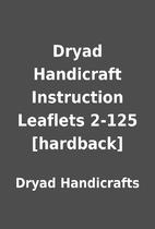 Dryad Handicraft Instruction Leaflets 2-125…