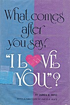 What Comes After You Say, I Love You? by…