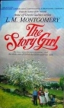 The Story Girl by L. M. Montgomery