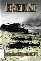 The Suicide Raid: The Canadians at Dieppe,…