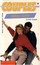 Break Away by M. E. Cooper