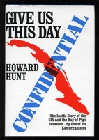Give us this day by E. Howard Hunt