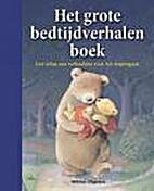 Het grote bedtijdverhalen boek - een schat…