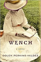 Wench by Dolen Perkins-Valdez