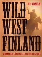 Wild West Finland : suomalaisen…